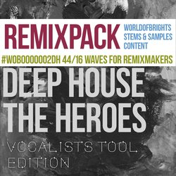 Deep House The Heroes Vol. III: Vocalist's Tool Edition (Remix Bundle)